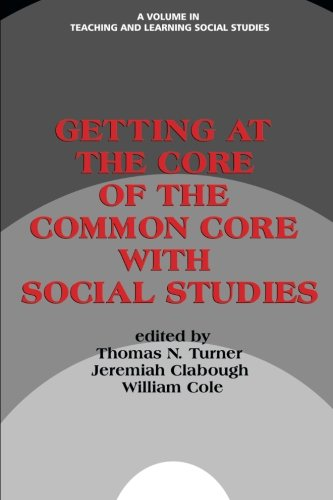 Getting at the Core of the Common Core with Social Studies (Teaching and Learning Social Studies)