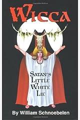 Wicca: Satan's Little White Lie Paperback