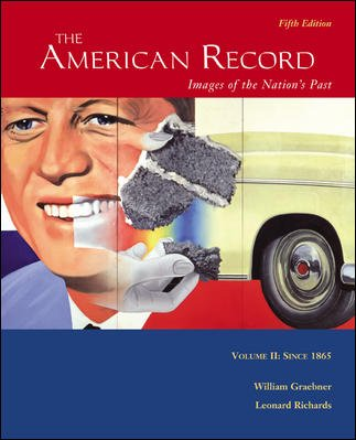 The American Record: Volume 2, Since 1865 by McGraw-Hill Humanities/Social Sciences/Languages