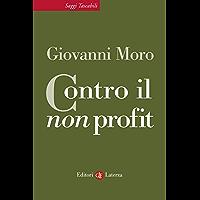 Contro il non profit (Saggi tascabili Laterza)