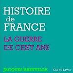 La Guerre de Cent ans (Histoire de France) | Jacques Bainville