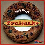 Tim and Willy's Fruitcake