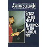Songs for the people: Teachings on the natural way : poems and essays of Arthur Solomon