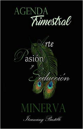 Amazon.com: Minerva - APS Agenda Trimestral (Arte, Pasin y ...