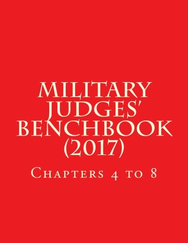 Download Military Judges' Benchbook (2017): Chapters 4 to 8 (Volume 3) pdf