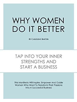 Why Women Do It Better by [Baxter, Caroline]