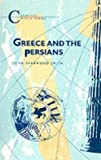 img - for Greece and the Persians (Classical World Series) by John S. Smith (2013-04-01) book / textbook / text book