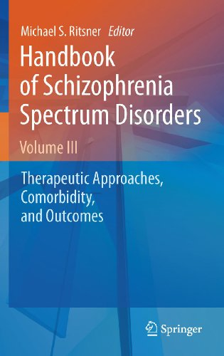 Download Handbook of Schizophrenia Spectrum Disorders, Volume III: Therapeutic Approaches, Comorbidity, and Outcomes: 3 Pdf