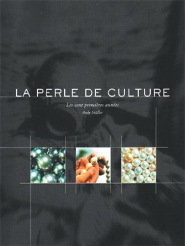 La perle de culture : Les cent premières années