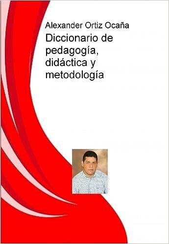 Temas pedagógicos, didácticos y metodológicos: Amazon.es: Alexander Ortiz Ocaña: Libros