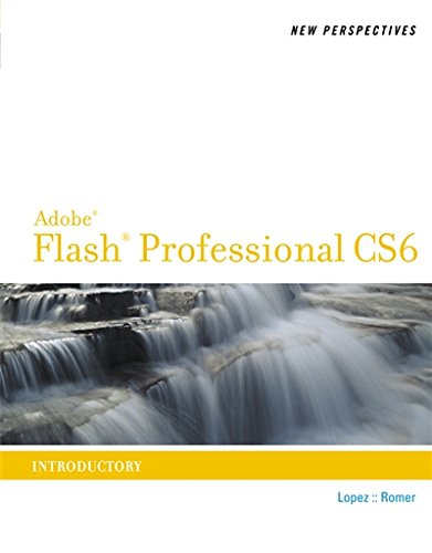 New Perspectives on Adobe Flash Professional CS6, Introductory (Adobe CS6 by Course Technology) New Flash Animation