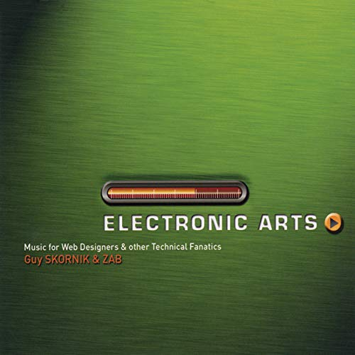 - Electronic Arts: Music for Web Designers & Other Technical Fanatics