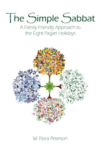The Simple Sabbat ~ A Family Friendly Approach to the Eight Pagan Holidays pdf