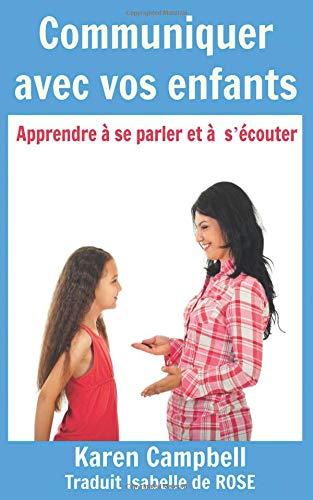 Communiquer avec vos enfants - Apprendre à s'écouter et à se parler (French Edition) pdf epub