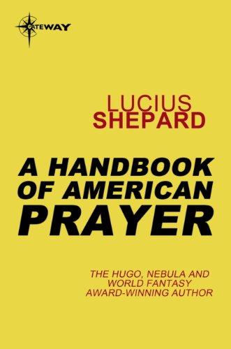 A Handbook of American Prayer por Lucius Shepard