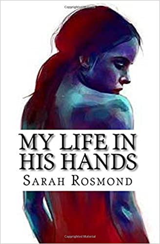 My life in his hands based on a true story miss sarah l rosmond my life in his hands based on a true story miss sarah l rosmond 9781545346525 amazon books fandeluxe Image collections