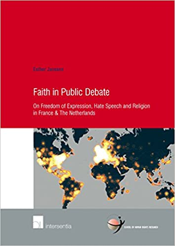 Book Faith in Public Debate: On Freedom of Expression, Hate Speech and Religion in France & The Netherlands (School of Human Rights Research)