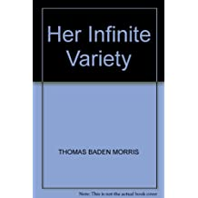 Her Infinite Variety: Ten More Monologues and Sketches for Women