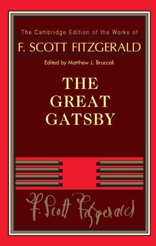 F. Scott Fitzgerald: The Great Gatsby (The Cambridge Edition of the Works of F. Scott Fitzgerald) by F Scott Fitzgerald