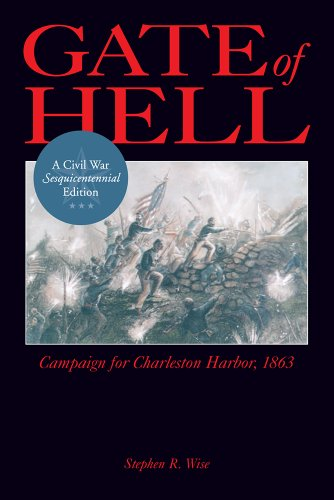 Gate Of Hell  Campaign For Charleston Harbor  1863