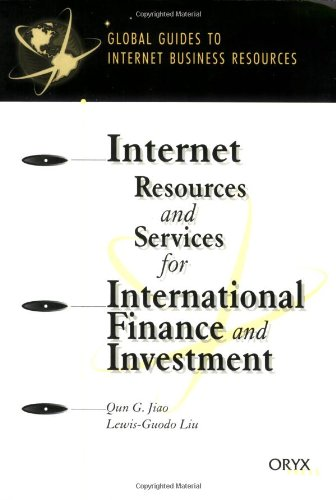 Internet Resources and Services for International Finance and Investment: (Global Guides to Internet Business Resources) by Brand: Greenwood