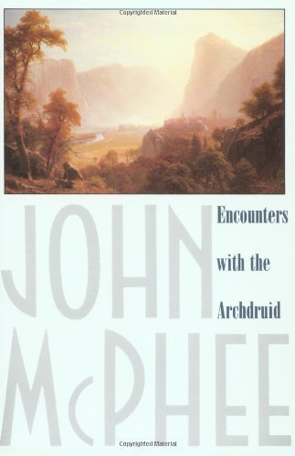 Encounters with the Archdruid by John McPhee published by Farrar, Straus and Giroux (1980)