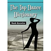 [(The Tap Dance Dictionary )] [Author: Mark Knowles] [Oct-2012]