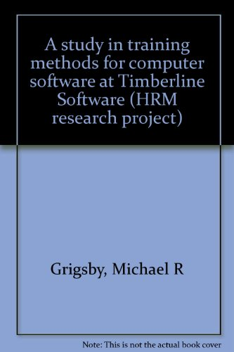 A study in training methods for computer software at Timberline Software (HRM research project) (Hrm Training Computer)