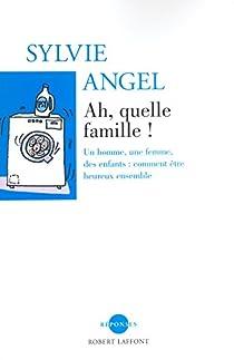 Ah quelle famille ! par Angel