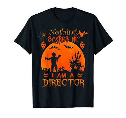 The Director Halloween Horror Nights (Nothing scares me I'm a Director Halloween Costumes Gift)
