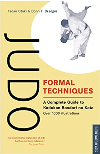 Judo Formal Techniques A Complete Guide To Kodokan Randori No Kata Tuttle Martial Arts Tadao Otaki Donn F Draeger  Amazon Com Books