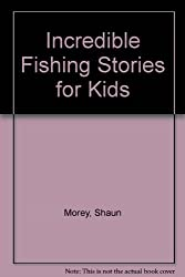 Incredible Fishing Stories for Kids