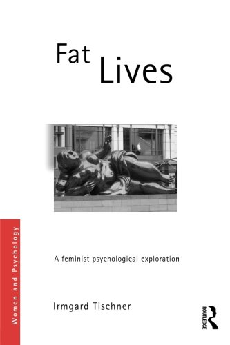 Fat Lives: A Feminist Psychological Exploration (Women and Psychology)