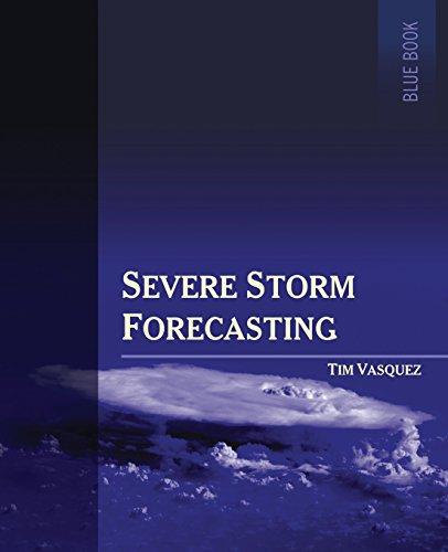 - Severe Storm Forecasting, 1st ed, COLOR