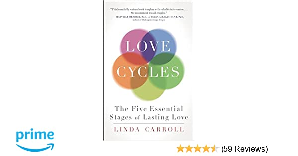 Love Cycles The Five Essential Stages Of Lasting Love Linda