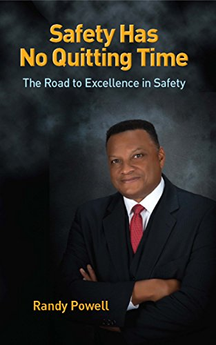Safety Has No Quitting Time: The Road to Excellence in Safety