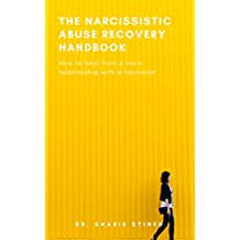 The Narcissistic Abuse Recovery Handbook: How to heal from a toxic relationship with a narcissist