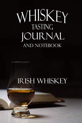 Whiskey Tasting Journal and Notebook: Irish Whiskey