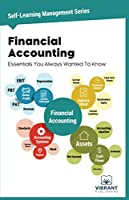 Financial Accounting Essentials You Always Wanted To Know (Self Learning Management Series)