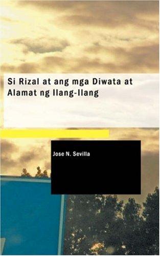 Si Rizal at ang mga Diwata at Alamat ng Ilang-Ilang