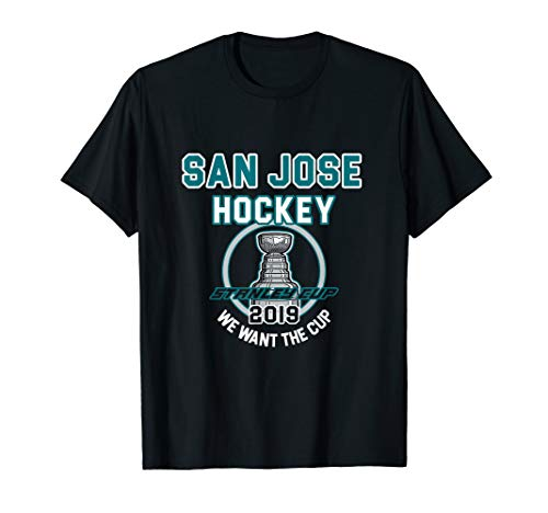 (San Jose Hockey 2019 We Want The Cup Playoffs T-Shirt)