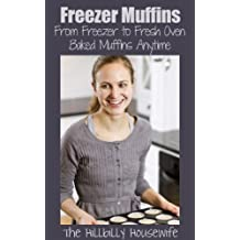 Freezer Muffins - From Freezer to Fresh Oven Baked Muffins