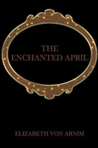 The Enchanted April by Elizabeth von Arnim