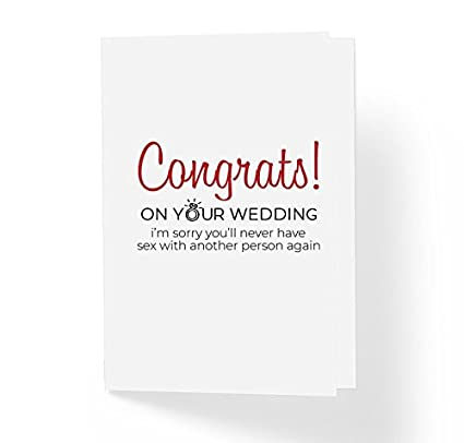Amazon Com Funny Sarcastic Wedding Card Congrats On The Wedding I