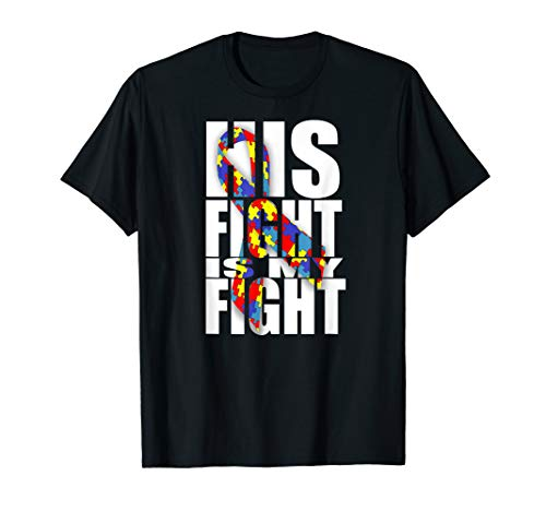 his fight is my fight tshirt autism awarness tee shirt ()