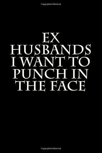 Ex Husbands I Want to Punch in the Face: Blank Lined Journal pdf