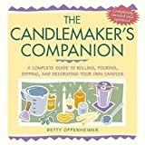 img - for Betty Oppenheimer: The Candlemaker's Companion : A Complete Guide to Rolling, Pouring, Dipping, and Decorating Your Own Candles (Paperback - Revised Ed.); 2001 Edition book / textbook / text book
