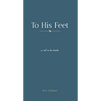 To His Feet: A Call to Be Lambs