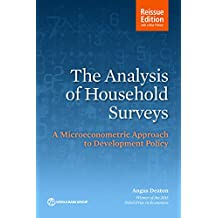 The Analysis of Household Surveys (Reissue Edition with New Preface): A Microeconometric Approach to Development Policy