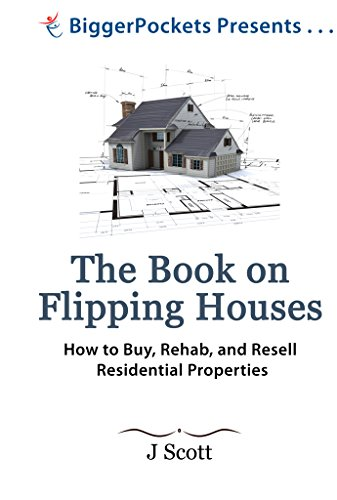 The Book on Flipping Houses: How to Buy, Rehab, and Resell Residential (Home Buy Book)